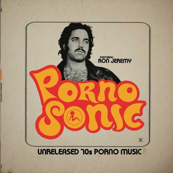 Pornosonic Featuring Ron Jeremy - ‎Unreleased 70s Porno Music