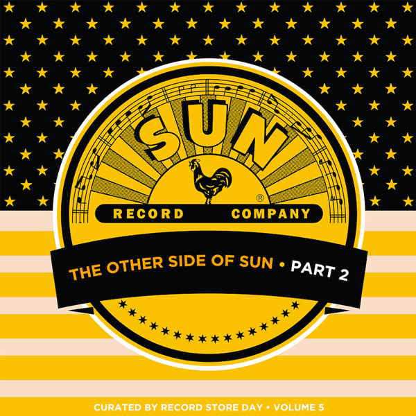 Various Artists – The Other Side of Sun (Part 2): Sun Records Curated By Record Store Day, Volume 5: Lanzamiento exclusivo para Record Store Day, limitado a 4000 copias.