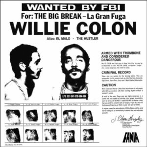 Willie Colon - Wanted By The FBI / The Big Break: La Gran Fuga