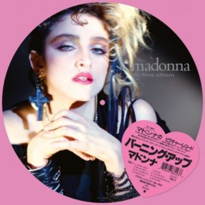 Madonna - The First Album – Picture disc, limitado a 5300 copias, reedición exclusiva para Record Store Day.