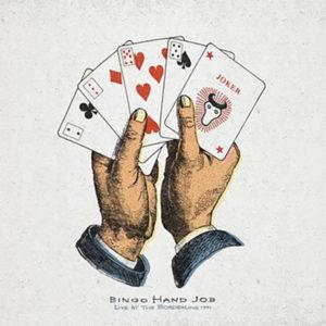 Bingo Hand Job (R.E.M.) - Live At The Borderline 1991: Concierto en vivo de R.E.M. previamente no disponible de manera oficial, limitado a 3500 copias, indie exclusive, exclusivo para tiendas independientes